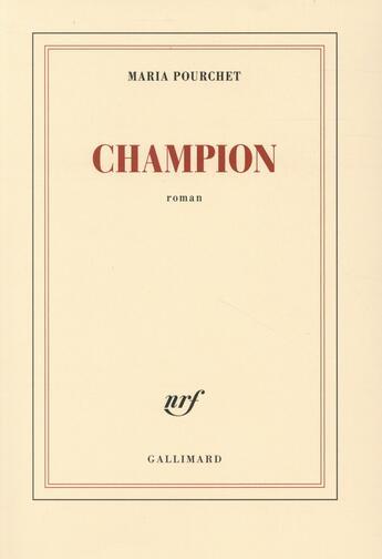 Couverture du livre « Champion » de Maria Pourchet aux éditions Gallimard