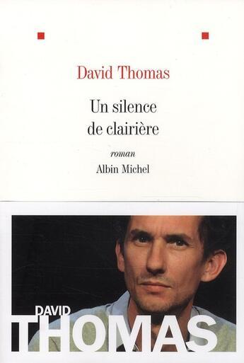 Couverture du livre « Un silence de clairière » de David Thomas aux éditions Albin Michel