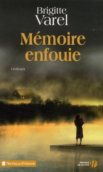 Couverture du livre « Mémoire enfouie » de Brigitte Varel aux éditions Presses De La Cite