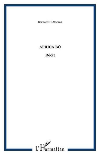 Couverture du livre « Africa bo » de Bernard D' Attoma aux éditions Editions L'harmattan