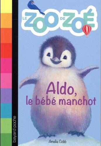 Couverture du livre « Aldo, le bébé manchot » de Sophy Williams et Amelia Cobb aux éditions Bayard Jeunesse