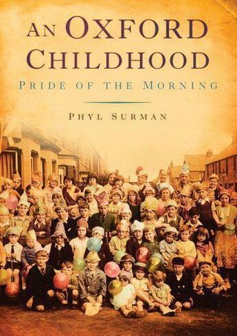 Couverture du livre « An Oxford Childhood » de Surman Phyl aux éditions History Press Digital
