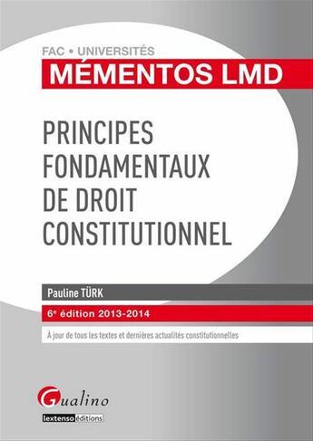 Couverture du livre « Mementos Lmd Principes Fondamentaux Du Droit Constitutionnel, 6eme Edition » de Pauline Turk aux éditions Gualino