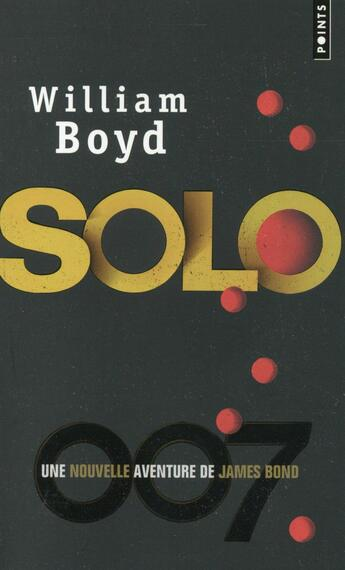 Couverture du livre « Solo ; une nouvelle aventure de James Bond » de William Boyd aux éditions Points