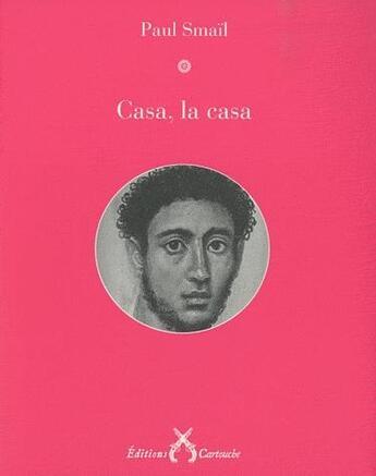 Couverture du livre « Casa, la casa » de Paul Smail aux éditions Cartouche