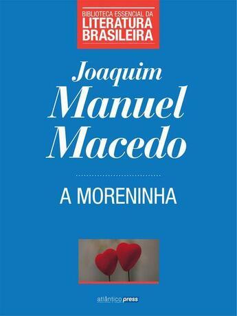 Couverture du livre « A Moreninha » de Joaquim Manuel De Macedo aux éditions Atlântico Press