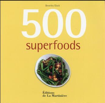 Couverture du livre « 500 superfoods » de Beverley Glock aux éditions La Martiniere