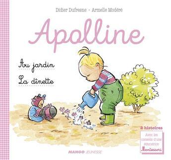 Couverture du livre « Apolline ; la dînette ; le jardin » de Didier Dufresne et Armelle Modere aux éditions Mango