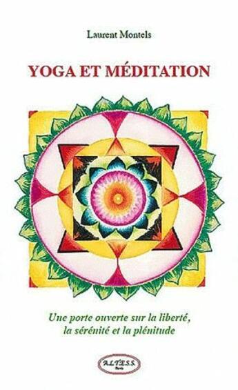 Couverture du livre « Yoga et meditation » de Laurent Montels aux éditions Altess
