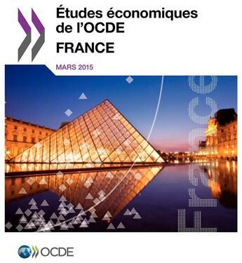 Couverture du livre « France, études économiques de l'OCDE ; mars 2015 » de Ocde aux éditions Ocde
