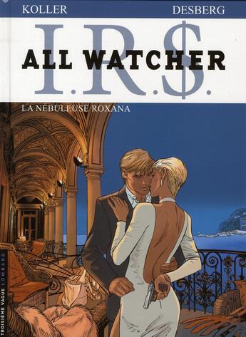 Couverture du livre « I.R.$ - all watcher T.2 ; la nébuleuse Roxana » de Daniel Koller et Stephen Desberg aux éditions Lombard