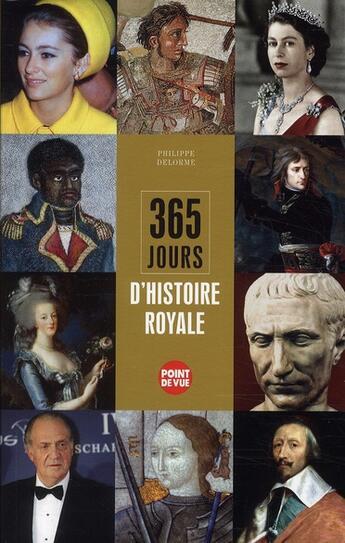 Couverture du livre « 365 jours d'histoire royale » de Philippe Delorme aux éditions L'express