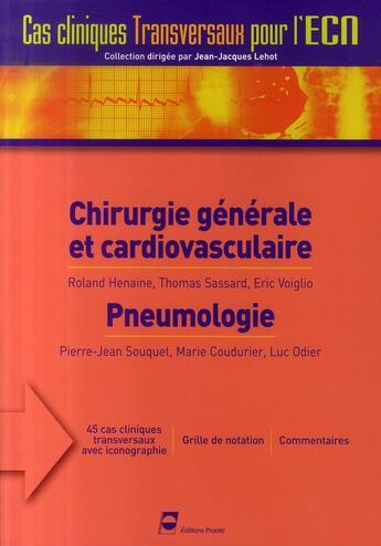 Couverture du livre « Chirurgie générale et cardiovasculaire ; pneumologie » de Henaine R/Sassa aux éditions Pradel