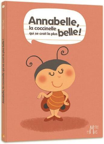 Couverture du livre « Annabelle, la coccinelle qui se croit la plus belle ! » de Nathalie Dujardin et Marie Morey aux éditions Eveil Et Decouvertes