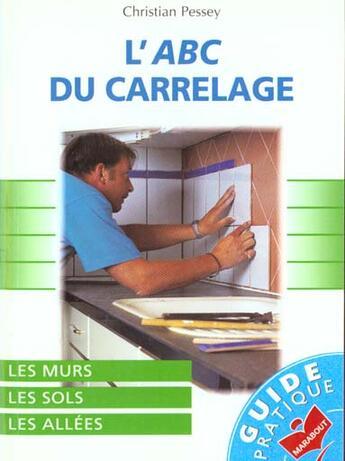 Couverture du livre « Abc Des Carrelages » de Christian Pessey aux éditions Marabout