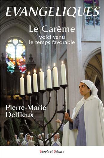 Couverture du livre « Évangéliques ; le carême » de Pierre-Marie Delfieux aux éditions Parole Et Silence