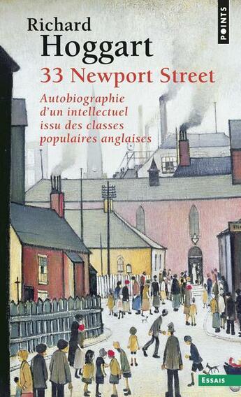 Couverture du livre « 33 Newport Street ; autobiographie d' un intellectuel issu des classes populaires anglaises » de Richard Hoggart aux éditions Points