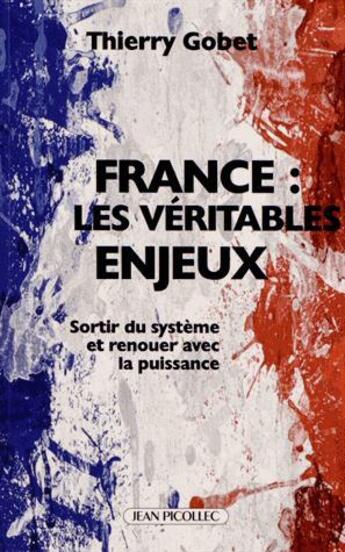Couverture du livre « France : les véritables enjeux » de Thierry Gobet aux éditions Jean Picollec