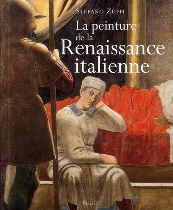 Couverture du livre « La peinture de la renaissance italienne » de Stefano Zuffi aux éditions Seuil