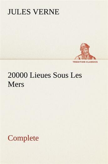 Couverture du livre « 20000 Lieues Sous Les Mers Complete » de Verne J aux éditions Tredition