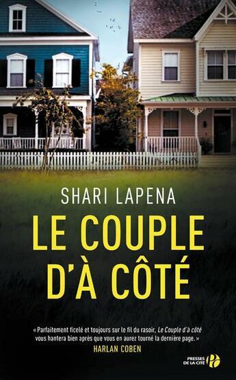 Couverture du livre « Le couple d'à côté » de Shari Lapena aux éditions Presses De La Cite