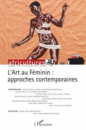 Couverture du livre « Art Au Feminin Approches Contemporaines » de Africultures 85 aux éditions L'harmattan