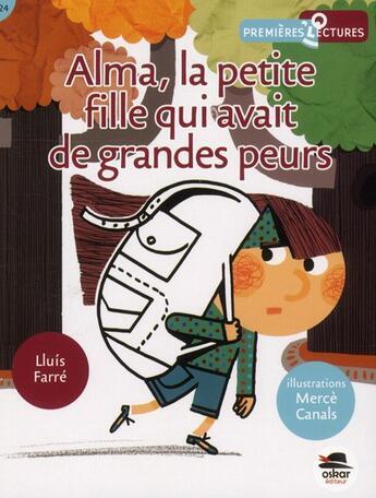 Couverture du livre « Alma, la petite fille qui avait de grandes peurs » de Merce Canals et Lluis Farre aux éditions Oskar