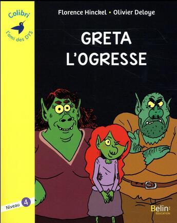 Couverture du livre « Greta l'ogresse ; niveau 4 » de Florence Hinckel et Olivier Deloye aux éditions Belin Education