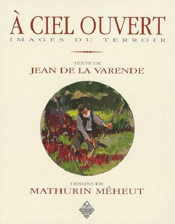Couverture du livre « À ciel ouvert ; images du terroir » de De La Varende Jean aux éditions Terre De Brume