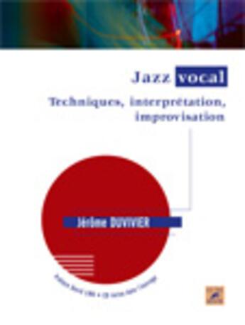 Couverture du livre « Jazz vocal ; techniques, improvisation, interprétation » de Jerome Duvivier aux éditions Outre Mesure