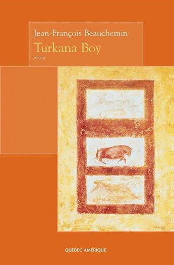 Couverture du livre « Turkana Boy » de Beauchemin Jean Fran aux éditions Quebec Amerique