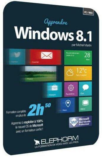 Couverture du livre « Apprendre Windows 8.1 L'Indispensable A Savoir - Formation Video En 3h » de Martin Michel aux éditions Elephorm
