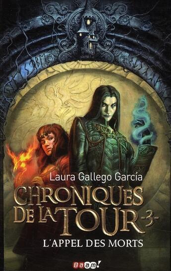Couverture du livre « Chroniques de la tour t.3 ; l'appel des morts » de Laura Gallego Garcia aux éditions J'ai Lu