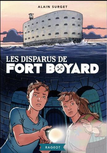 Couverture du livre « Les disparus de Fort Boyard » de Alain Surget aux éditions Rageot