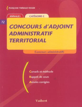 Couverture du livre « Concours D'Adjoint Administratif Territorial » de Francoise Thiebault-Roger aux éditions Vuibert