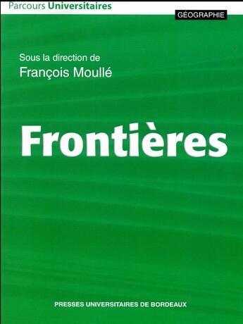 Couverture du livre « Frontières » de Francois Moulle aux éditions Pu De Bordeaux