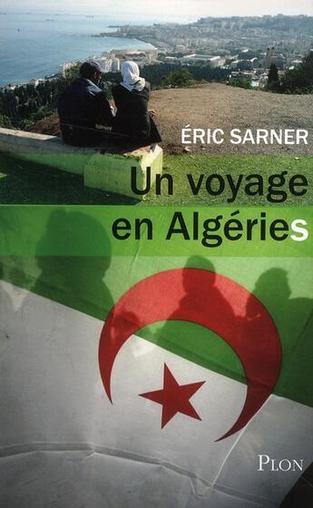 Couverture du livre « Un voyage en Algéries » de Eric Sarner aux éditions Plon