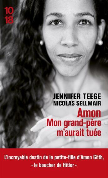 Couverture du livre « Amon ; mon grand-père m'aurait tuée » de Jennifer Teege et Nikola Sellmair aux éditions 10/18