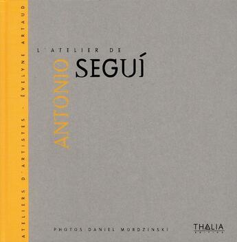Couverture du livre « Antonio Segui » de Evelyne Artaud aux éditions Thalia