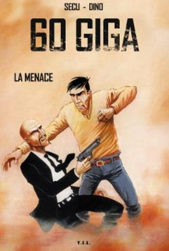 Couverture du livre « 60 giga ; la menace » de Dino et Secu aux éditions Yil