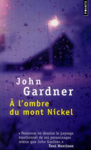 Couverture du livre « à l'ombre du Mont Nickel » de John Gardner aux éditions Points