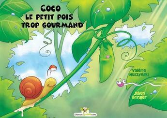 Couverture du livre « Coco le petit pois trop gourmand » de Valerie Muszynski aux éditions Chouetteditions.com