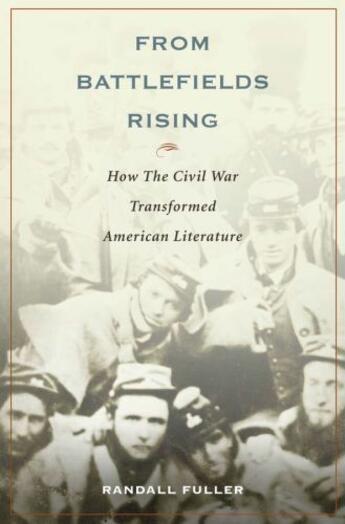 Couverture du livre « From Battlefields Rising: How The Civil War Transformed American Liter » de Fuller Randall aux éditions Oxford University Press Usa