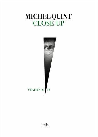 Couverture du livre « Close up » de Michel Quint aux éditions La Branche
