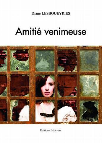 Couverture du livre « Amitié venimeuse » de Diane Lesboueyries aux éditions Benevent