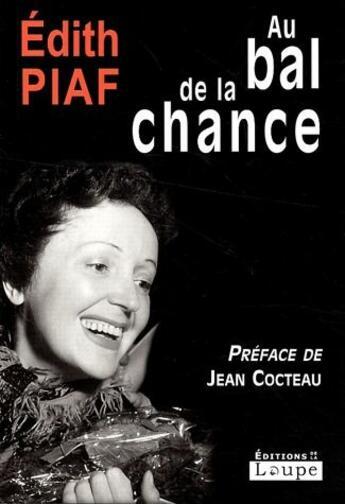 Couverture du livre « Au bal de la chance » de Edith Piaf aux éditions Editions De La Loupe