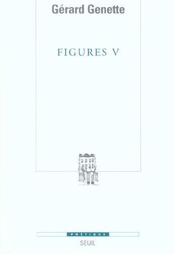Couverture du livre « Figures t.5 » de Gerard Genette aux éditions Seuil