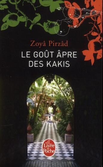 Couverture du livre « Le gout âpre des kakis » de Zoya Pirzad aux éditions Lgf