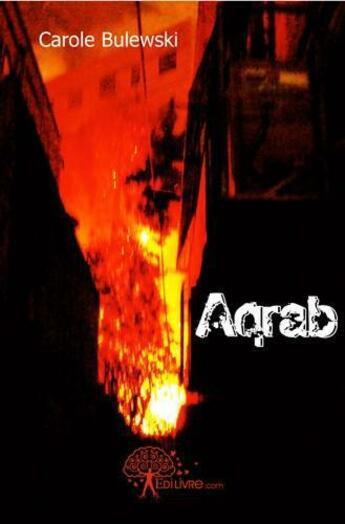 Couverture du livre « Aqrab » de Carole Bulewski aux éditions Edilivre-aparis