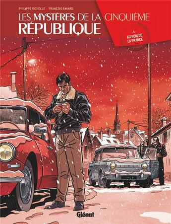 Couverture du livre « Les mystères de la cinquième République T.5 ; au nom de la France » de Francois Ravard et Philippe Richelle aux éditions Glenat